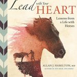 Lead with Your Heart:Lessons from a Life with Horses