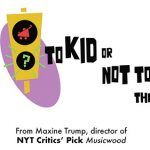 Behind the Scenes with 'To Kid or Not to Kid' Filmmaker, Maxine Trump