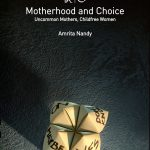 Q&A With Research Scholar, Amrita Nandy on her Book, Motherhood and Choice