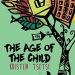 Q&A with Kristen Tsetsi, Author of The Age of the Child