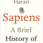 Sapiens: A Brief History of Humankind, by Yuval Noah Harari