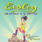Q&A with Raschel Charles, Author of Eisley and the Quest to be Baby-Free