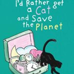 I'd Rather Get a Cat and Save the Planet by Nina Jervis