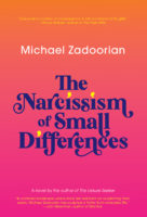The Narcissism of Small Differences, by Michael Zadoorian